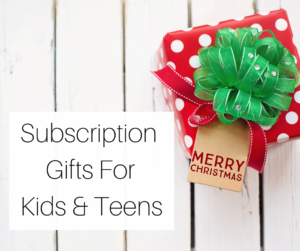 Subscription Gifts for Kids and Teens