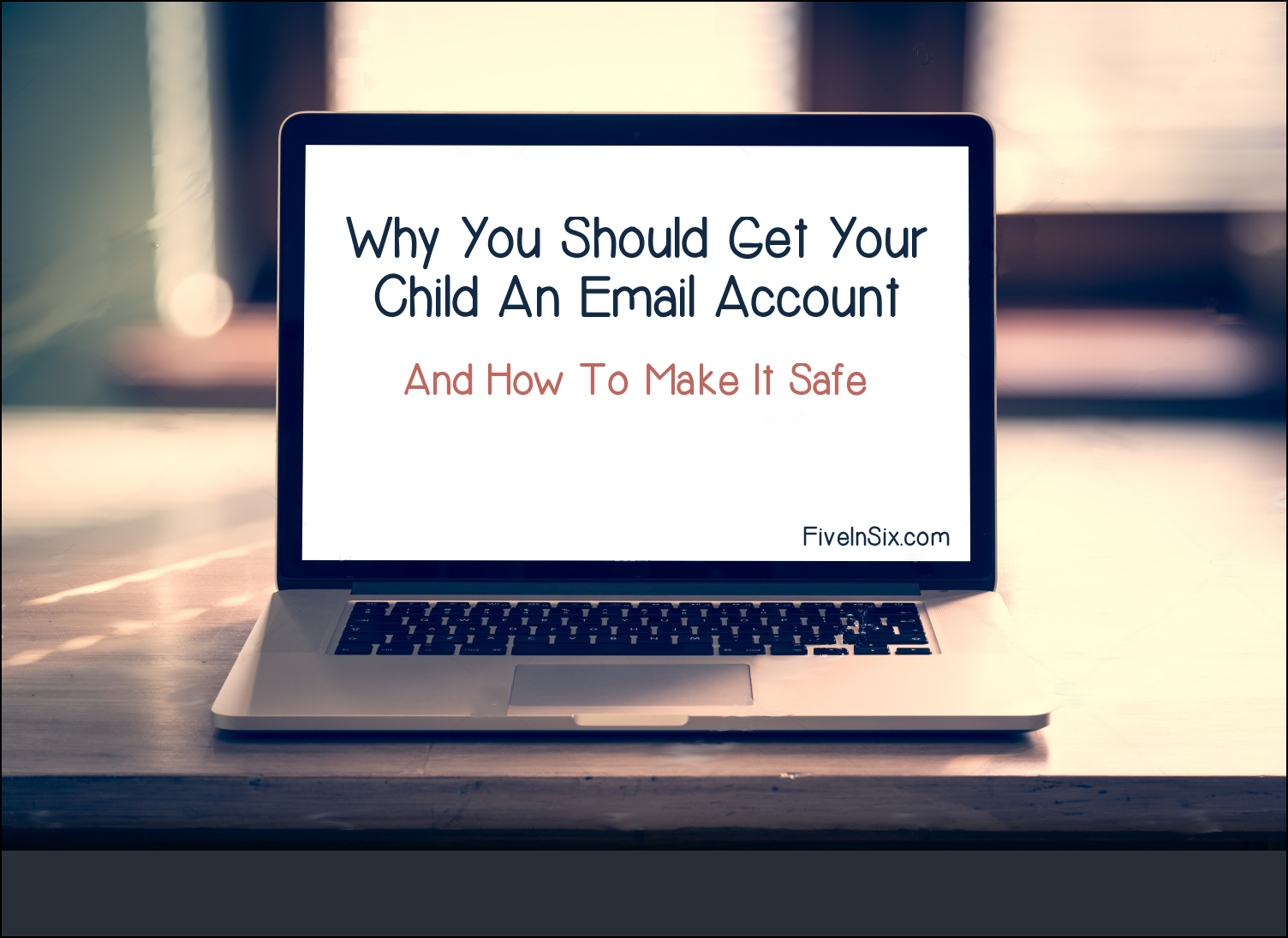 Why You Need to Set Up Email Accounts for Your Kids