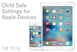 Child Safe Settings For The iPhone, iPad and iPod Touch